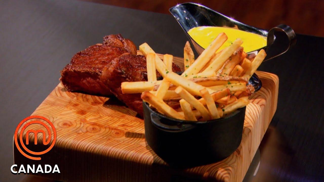 Steak Frites With Béarnaise Sauce   MasterChef Canada   MasterChef World