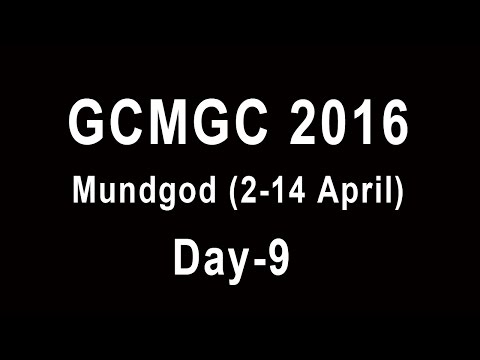 GCMGC 2016 (Mundgod) Day 9