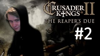 CK2 Reaper's Due - Immortal Ruler - Part 2: Life or Death