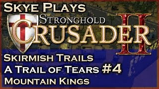 Stronghold Crusader 2 ► A Trail of Tears - Mission 4 - Mountain Kings ◀ Skirmish Trail
