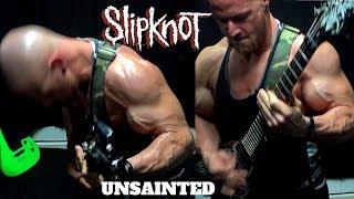SLIPKNOT - Unsainted Guitar Cover