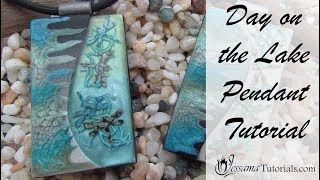 Polymer Clay Project: Day on the Lake Pendant Tutorial