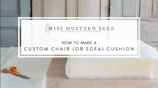 How to make a custom chair (or sofa) cushion miss mustard seed