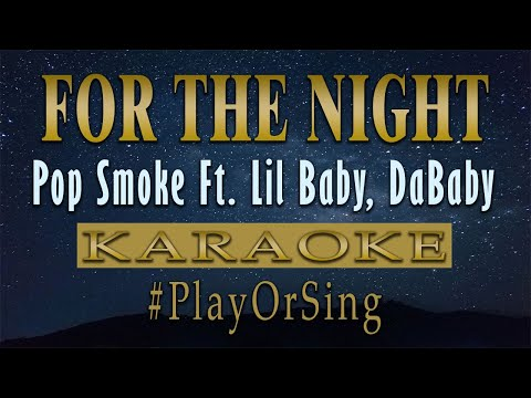 For The Night – Pop Smoke ft. Lil Baby, DaBaby (KARAOKE VERSION)