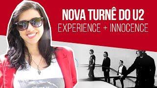 Review: NOVA TURNÊ DO U2 | Experience + Innocence
