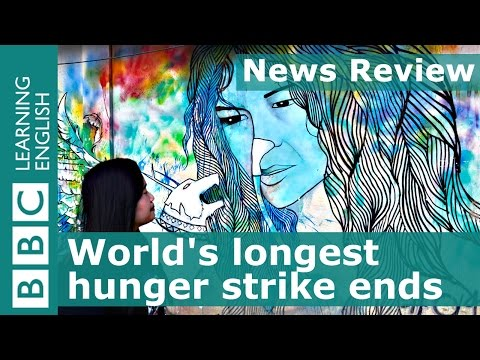 BBC News Review: World's longest hunger strike ends