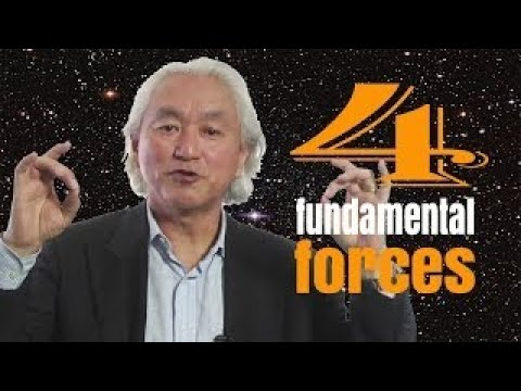 Michio Kaku explains The Four Fundamental Forces Of Physics - The Best Documentary Ever