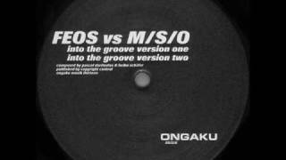 Feos vs. M/S/O - Into The Groove (Version Two) - [Ongaku 13 - B]