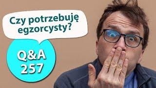 Czy potrzebuję egzorcysty? [Q&A#257] Remi Recław SJ