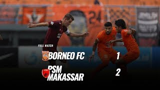 Download Video [Pekan 26] Cuplikan Pertandingan Borneo FC vs PSM Makassar, 19 Oktober 2018 MP3 3GP MP4