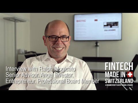 """FinTech Made in Switzerland"": Interview Ralph Mogicato, Advisor, Angel Investor, Entrepreneur"