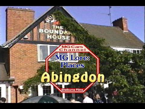Abingdon, the Birthplace, on the MG Cars Channel -