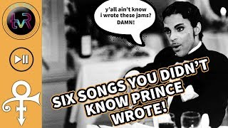 6 Songs YOU DIDN'T KNOW Prince Wrote!