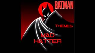 Mad Hatter Theme- Batman The Animated Series