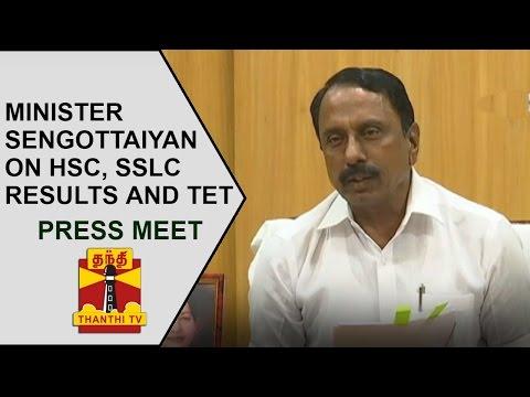School Education Minister Sengottaiyan on HSC, SSLC Results and Teachers Eligibility Test