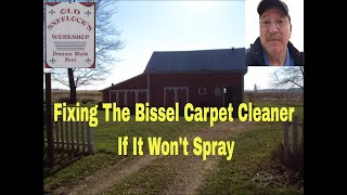 How To Fix Your Bissel Carpet Cleaner ~ Not Spraying