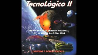 Tecnologico 2 ( Version Megamix )-By JV Molla & JC Pla 1994