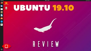 Ubuntu 19.10 Review | The Best GNOME Desktop, Yet?