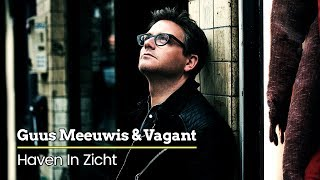 Watch Guus Meeuwis Haven In Zicht video