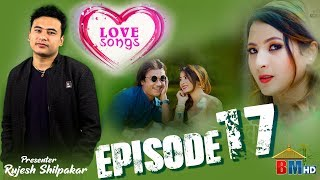 BM TV PRESENTS | LOVE SONG | Episode 17 | Oct 3 | Rujesh Shilpakar