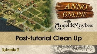 Anno Online - Post-Tutorial Clean Up