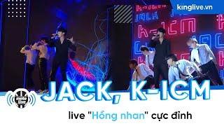 "KINGLIVE   Jack - K-ICM live ""Hồng nhan"" cực đỉnh"