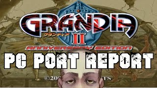 PC Port Report - GRANDIA II ANNIVERSARY EDITION