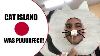 CAT ISLAND WAS PUUURFECT! I Tom Does Japan