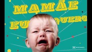 Baixar Marchinha de carnaval:  Mamãe eu quero um MICHAEL