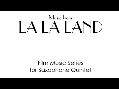 LA LA LAND, Music from by Justin Hurwitz for Saxophone Quintet