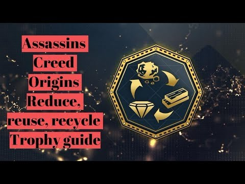 Assassin's Creed Origins Reduce, Reuse, Recycle Trophy guide