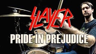 SLAYER - Pride In Prejudice - Drum Cover