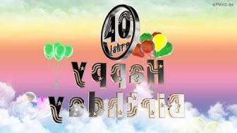 Happy Birthday 40 Jahre Geburtstag Video 40 Jahre Happy Birthday to You