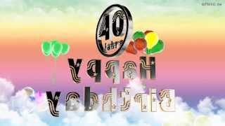 Happy Birthday 40 Jahre Geburtstag Video 40 Jahre Happy Birthday to You