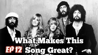 What Makes This Song Great? Ep.12 Fleetwood Mac (new)