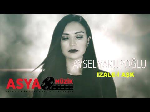 Aysel YAKUPOĞLU / İzale-i Aşk (Official Video)