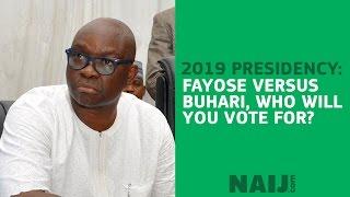 2019 Presidency: Fayose versus Buhari, who will you vote for?   Legit TV
