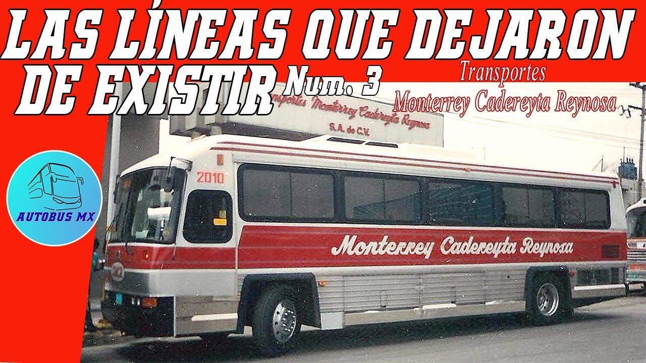Transportes Monterrey Cadereyta Reynosa. Las líneas que dejaron de existir Num. 3