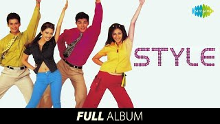 Style | Full Album | Sharman Joshi, Sahil Khan, Riya Sen, Shilpi M | Excuse Me | Style Mein Rehne Ka