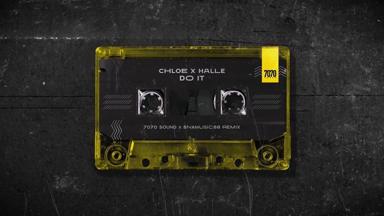 Chloe X Halle - Do It (7070 Sound x BNAMUSIC88 Remix)