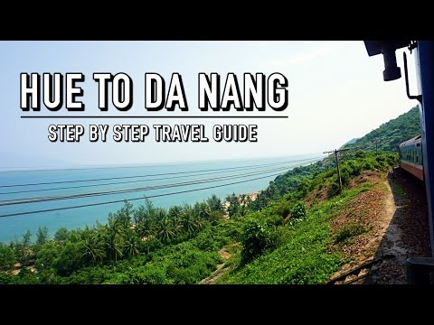 $3 TRAIN FROM HUE TO DA NANG, VIETNAM | Step By Step Travel Guide