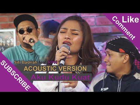 SIBAD Feat. RPH - Aku Kudu Kuat (Acoustic Music)