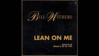 Bill Withers - Lean On Me **HQ Audio**