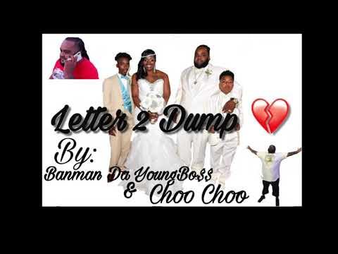 Letter 2 Dump 💔 Choo Choo & Banman Da YoungBo$$