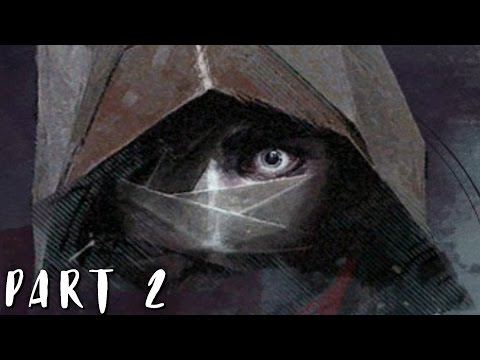 DISHONORED 2 Walkthrough Gameplay Part 2 - Good Doctor (PS4)