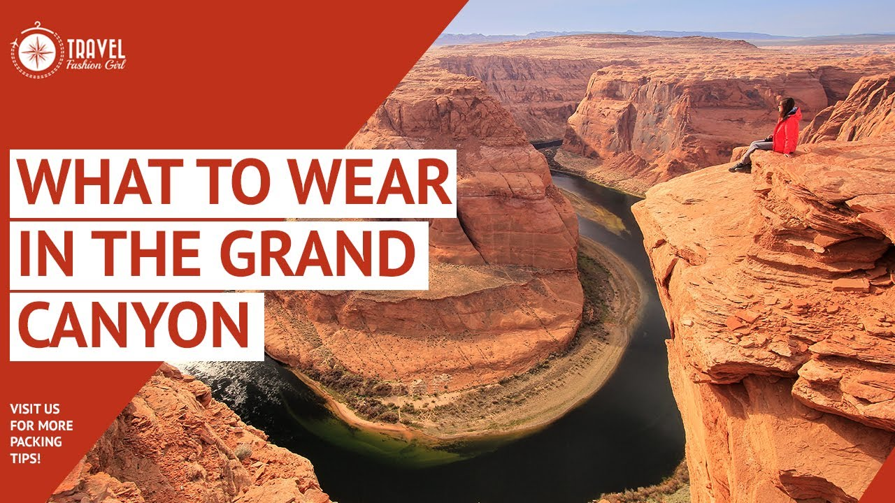 Grand Canyon Clothing Tips For Day Visits