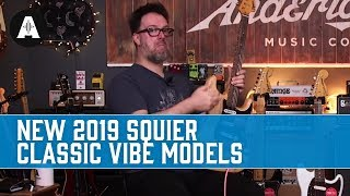 New Squier Classic Vibe Models for 2019!