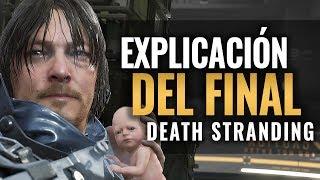 LA EXPLICACIÓN DEL FINAL DE DEATH STRANDING