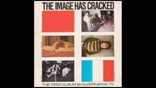 Alternative TV - The Image Has Cracked - Full LP