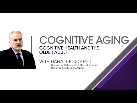 Cognitive Aging: Cognitive Health and the Older Adult